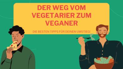 Umstieg vom Vegetarier zum Veganer
