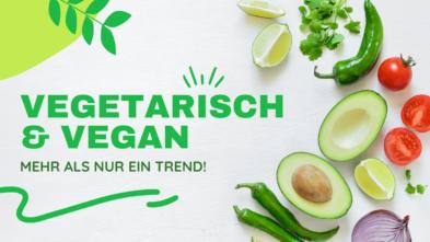 vegan und vegetarisch mehr als nur ein Trend